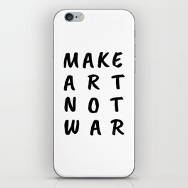Make Art Not War iPhone Skin