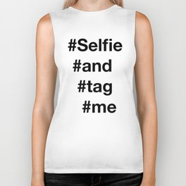 selfie and tag me  Biker Tank