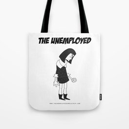 The Unemployed - Vivienne Tote Bag