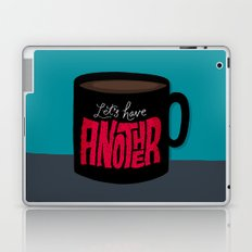 Let's Have Another Cup of Coffee Laptop & iPad Skin