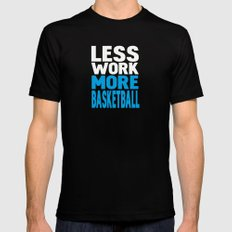 Less work more basketball Mens Fitted Tee Black X-LARGE