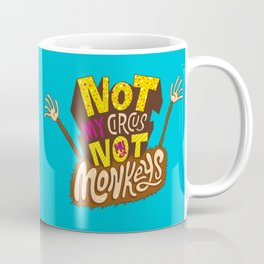 Not My Circus, Not My Monkeys Coffee Mug