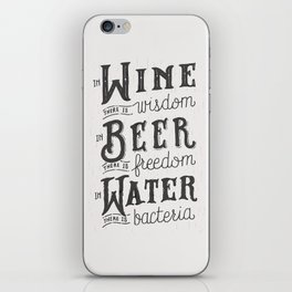 """""""In Wine There Is Wisdom, In Beer There Is..."""" iPhone Skin"""