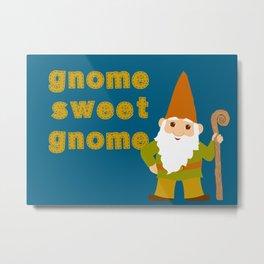 gnome sweet gnome Metal Print