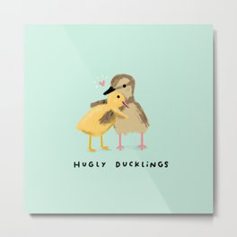 Hugly Ducklings Metal Print