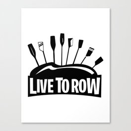 Live To Row Canvas Print