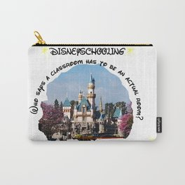 Homeschool Dis-Ney-School Who Says A Classroom Has to be an Actual Room Carry-All Pouch