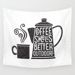 COFFEE SMELLS BETTER OUTDOORS Wall Tapestry