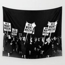 We Want Beer 1933 - Women Protesting Against Prohibition Wall Tapestry