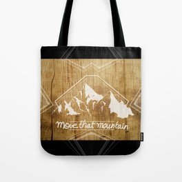 Move the mountain Tote Bag