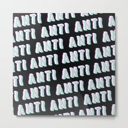 Anti - Typography Metal Print