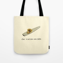 This is not a pipe Tote Bag