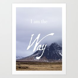 John 14:6 (1 of 3) I Am the Way Inspirational Bible Verse Christian Art Art Print