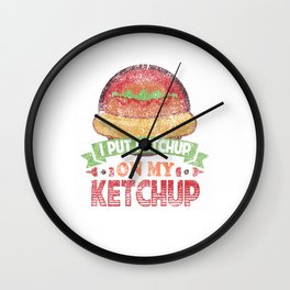 I Put Ketchup On My Ketchup Funny Food Condiment Distressed Wall Clock