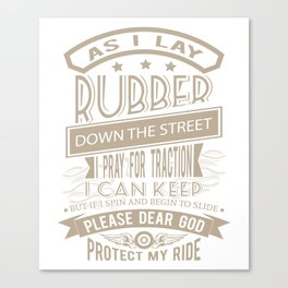 Protect my Ride I pray for Traction believer Canvas Print