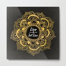 Live And Let Live - Dark Metal Print
