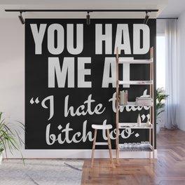 You Had Me At (Black) Wall Mural