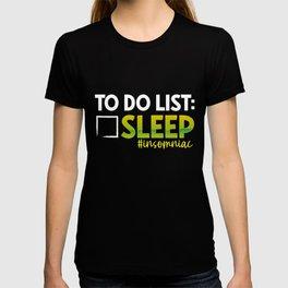 Insomniac Gift To Do List Sleep Insomnia T-shirt