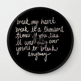 break my heart - maxon Wall Clock