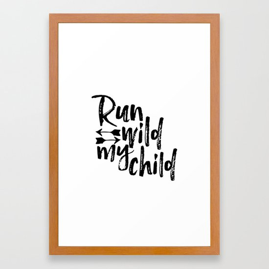 Nursery Quote Run Wild My Child Quote Funny Wall Art Kids Room Art Nursery  Printable Nursery Decor Framed Art Print By Printablelifestyle | Society6
