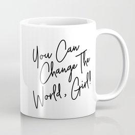 You Can Change The World Quote Coffee Mug