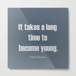 Become Young Metal Print