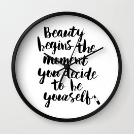 Beauty Begins the Moment You Decide to Be Yourself black and white typography poster home wall decor Wall Clock
