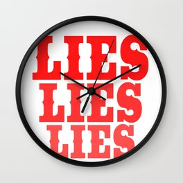 "A Nice Simple Lies Tee For Liars Saying ""Lies Lies Lies"" T-shirt Design Forgery Fiction Dishonesty Wall Clock"