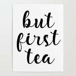 But First Tea, Kitchen Decor, Kitchen Wall Art Poster