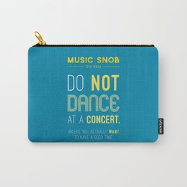 Dancing at a Concert — Music Snob Tip #323 Carry-All Pouch