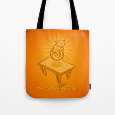 The Cat is over the Table Tote Bag