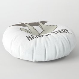 Hang in There Floor Pillow