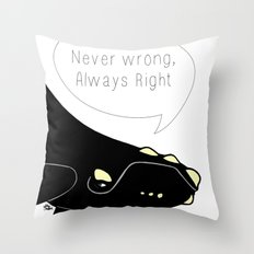 Never wrong, Always Right Throw Pillow