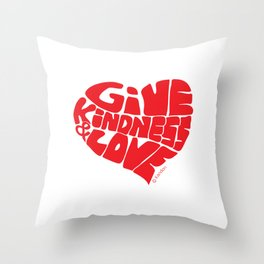 GIVE KINDNESS & LOVE - red Throw Pillow