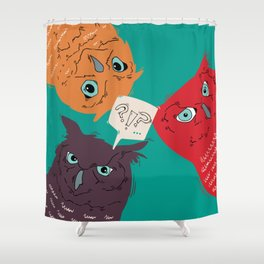 YOU SAID WHAT?!? Shower Curtain