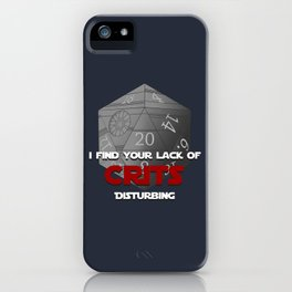 Where are the crits!? iPhone Case