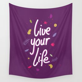 Live your life Wall Tapestry