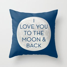 Love You to the Moon and Back - Navy Blue Throw Pillow