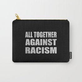 All Together Against Racism Human Rights Carry-All Pouch