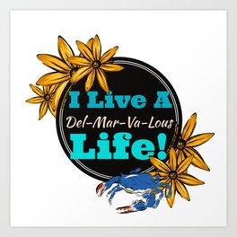 I live a Delmarvalous Life Art Print
