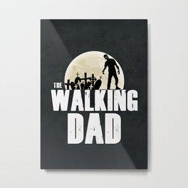 """""""The Walking DAD"""" Metal Print"""