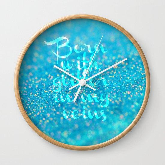 Glitter in my Veins (Photo of Glitter) Wall Clock