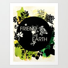 Friend of the Earth Art Print