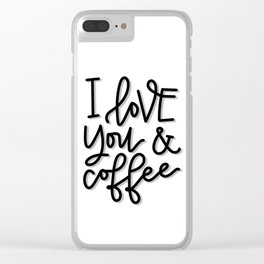 I love you and coffee Clear iPhone Case