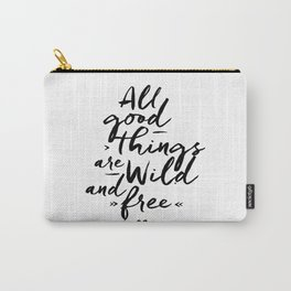 All good Things... Carry-All Pouch