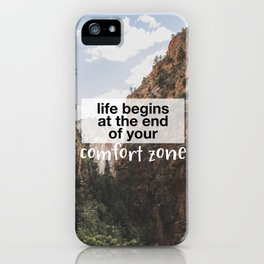 Life begins at the end of your comfort zone. iPhone Case