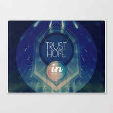 Trust hope in a damned age Canvas Print