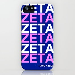 ZETA HAVE A NICE DAY ZTA iPhone Case