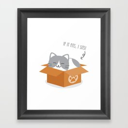 If It Fits, I Sits! Framed Art Print
