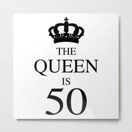 The Queen Is 50 Metal Print